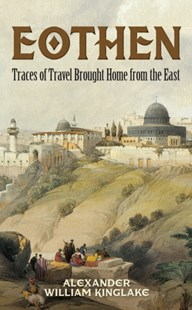 (ebook) Eothen - Travel Middle Eastern Travel Guides