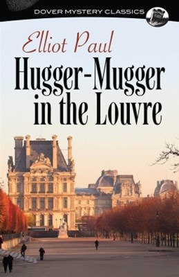 Hugger-Mugger in the Louvre