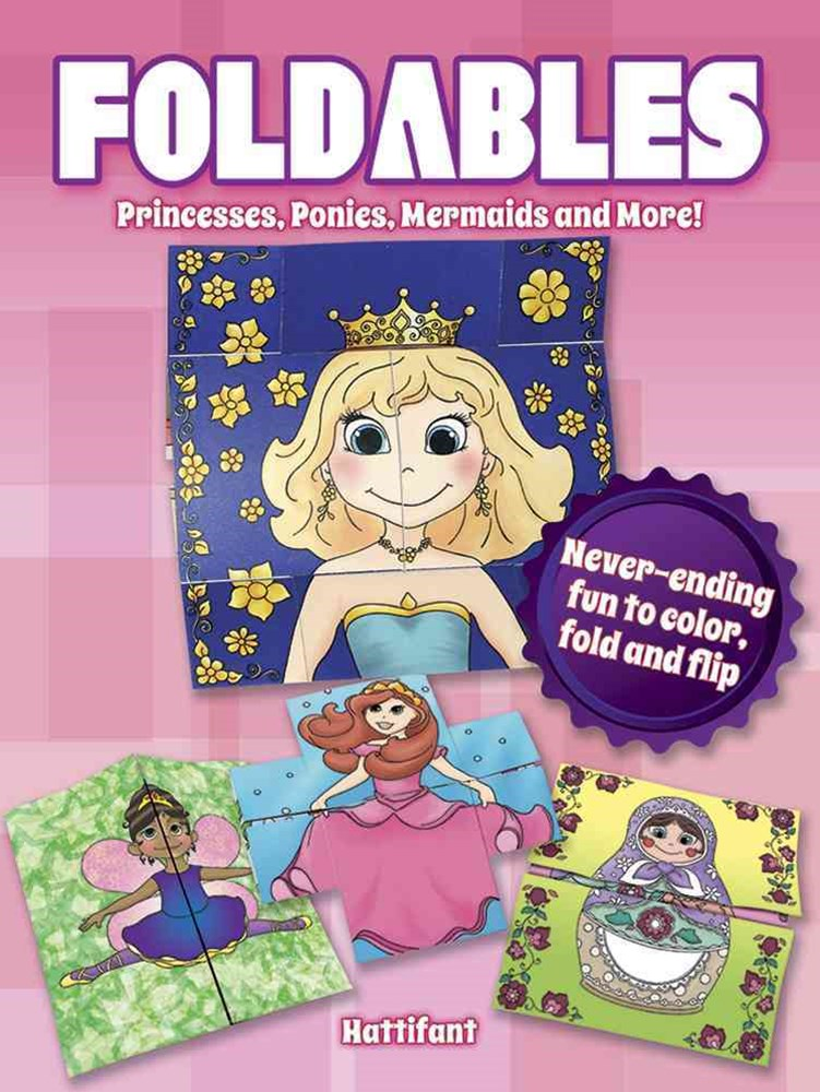 Foldables -- Princesses, Ponies, Mermaids and More!