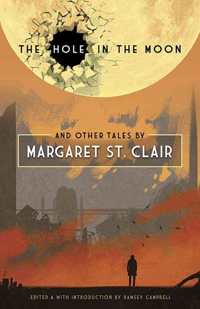 Hole in the Moon: Tales by Margaret St. Clair