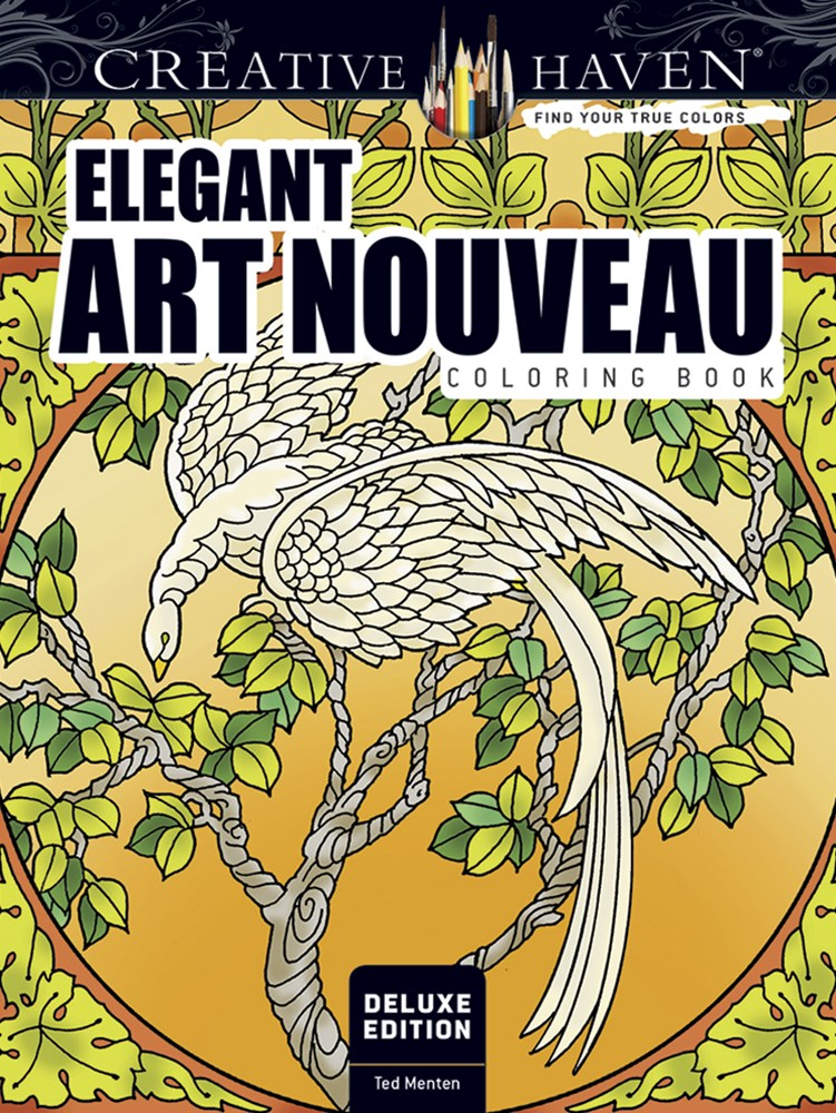 Creative Haven Deluxe Edition Elegant Art Nouveau Coloring Book