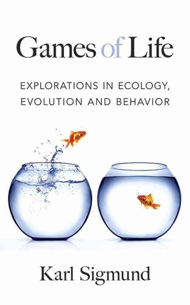 Games of Life: Explorations of Ecology, Evolution and Behaviour