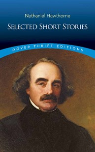 Selected Short Stories by NATHANIEL HAWTHORNE (9780486813318) - PaperBack - Classic Fiction