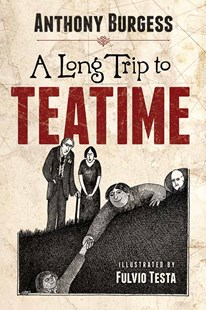 Long Trip to Teatime by ANTHONY BURGESS, Fulvio Testa (9780486813462) - PaperBack - Children's Fiction Teenage (11-13)