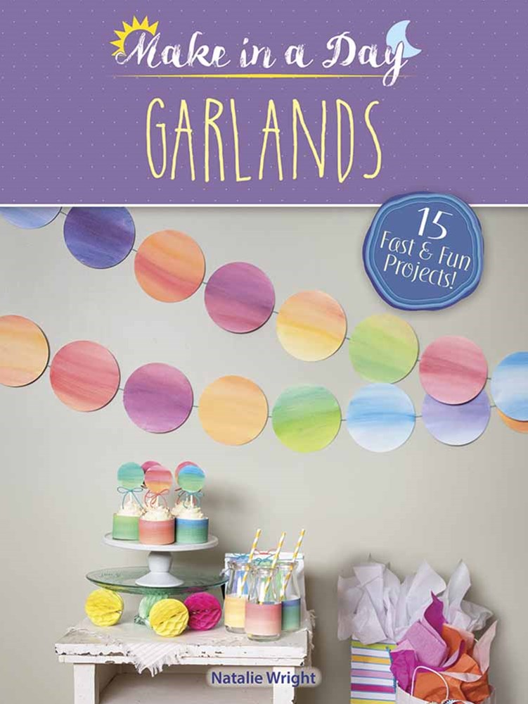 Make in a Day: Garlands