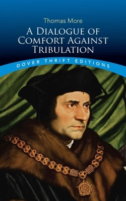(ebook) A Dialogue of Comfort Against Tribulation