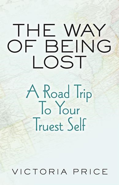 Way of Being Lost: A Roadmap to Your Truest Self