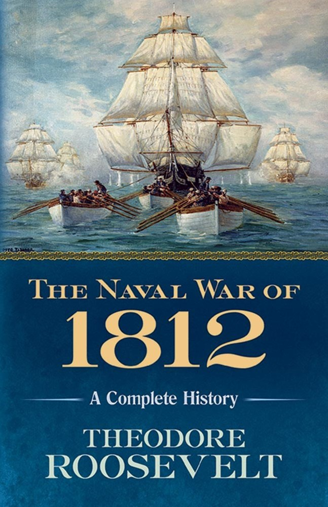 Naval War of 1812: A Complete History