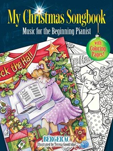 My Christmas Songbook: Music for the Beginning Pianist with Holiday Coloring Pages by BERGERAC, Teresa Goodridge, Marty Noble (9780486819167) - PaperBack - Entertainment Music General