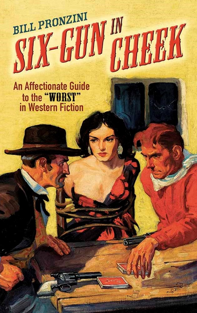 Six-Gun in Cheek: An Affectionate Guide to the &quote;Worst&quote; in Western Fiction