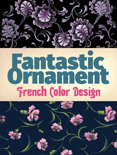 Fantastic Ornament: French Color Design