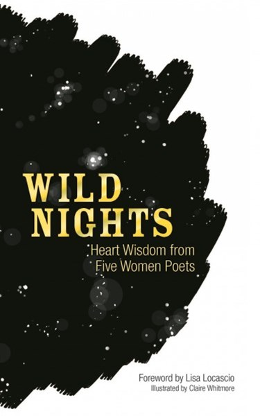 Wild Nights: Heart Wisdom from Five Women Poets