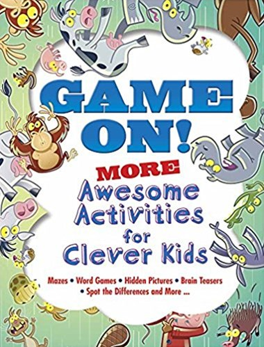 Game On! MORE Awsome Activities for Clever Kids