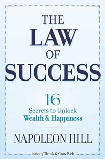 Law of Success: 16 Secrets to Unlock Wealth and Happiness by NAPOLEON HILL (9780486824833) - PaperBack - Business & Finance Management & Leadership