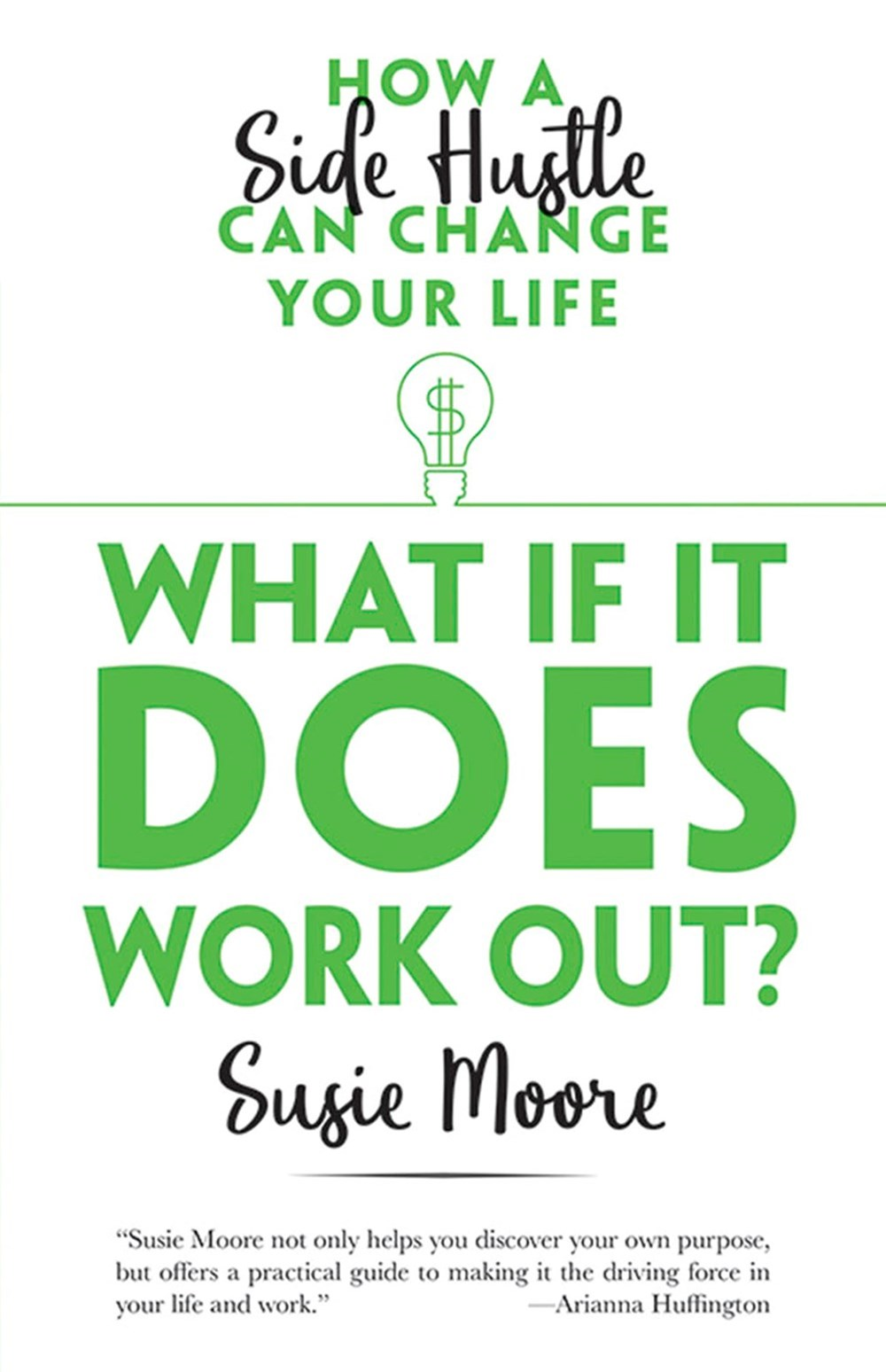What If It Does Work Out? How a Side Hustle Can Change Your Life