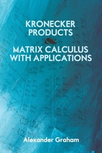 (ebook) Kronecker Products and Matrix Calculus with Applications - Science & Technology Mathematics