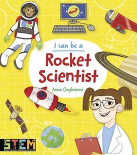 I Can Be a Rocket Scientist by Anna Claybourne (9780486839233) - PaperBack - Non-Fiction