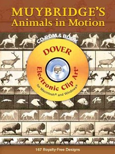 Muybridge's Animals in Motion CD-ROM and Book by EADWEARD MUYBRIDGE (9780486997674) - HardCover - Art & Architecture General Art