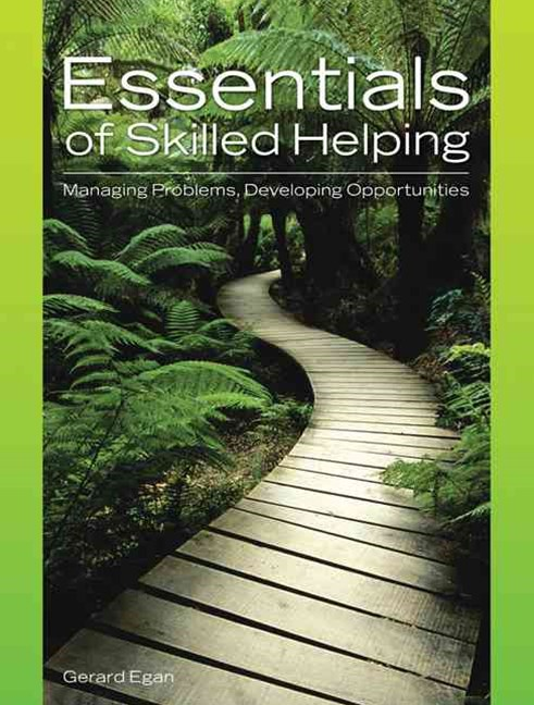 Essentials of Skilled Helping : Managing Problems, Developing  Opportunities (with Skilled Helping Around the World: Addressing Diversity and Multiculturalism Booklet)