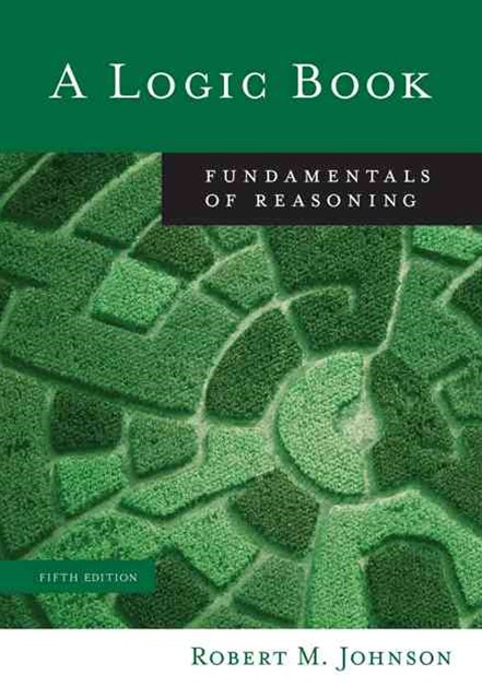 A Logic Book : Fundamentals of Reasoning