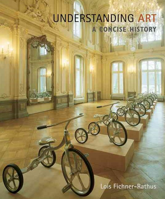 Cengage Advantage Books: Understanding Art : A Concise History
