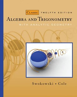 Algebra and Trigonometry with Analytic Geometry, Classic Edition by Jeffery Cole, Jeffery Cole (9780495559719) - HardCover - Science & Technology Mathematics