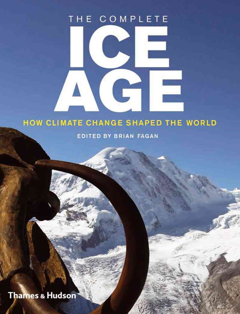 Complete Ice Age: How Climate Change Shaped the World