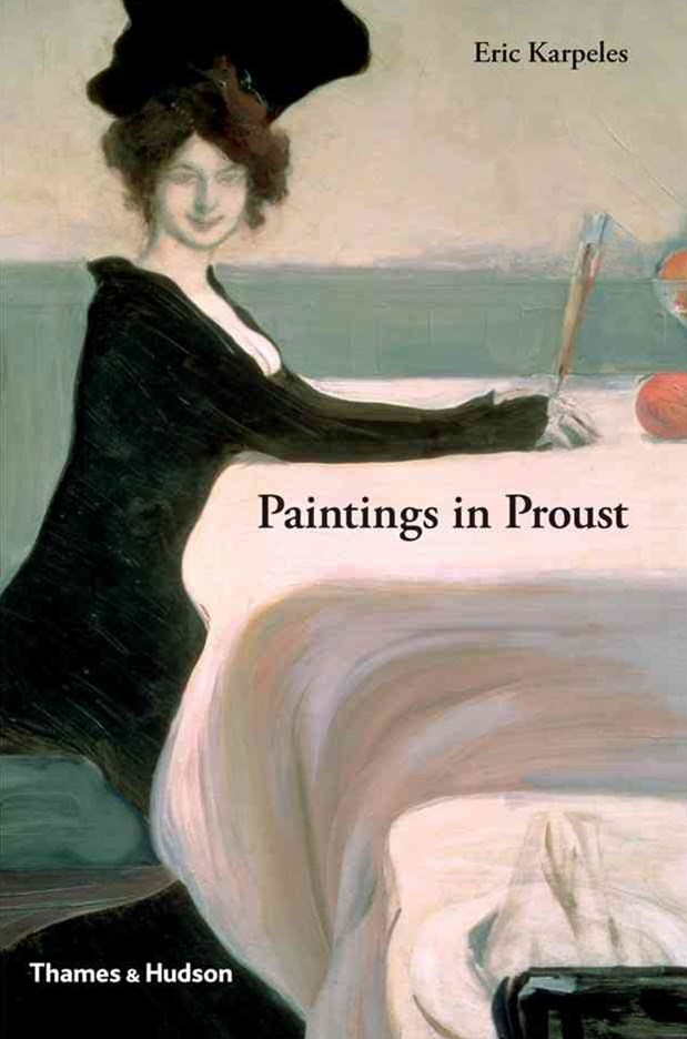 Painting in Proust: Visual Companion to 'In Search of LostTime'