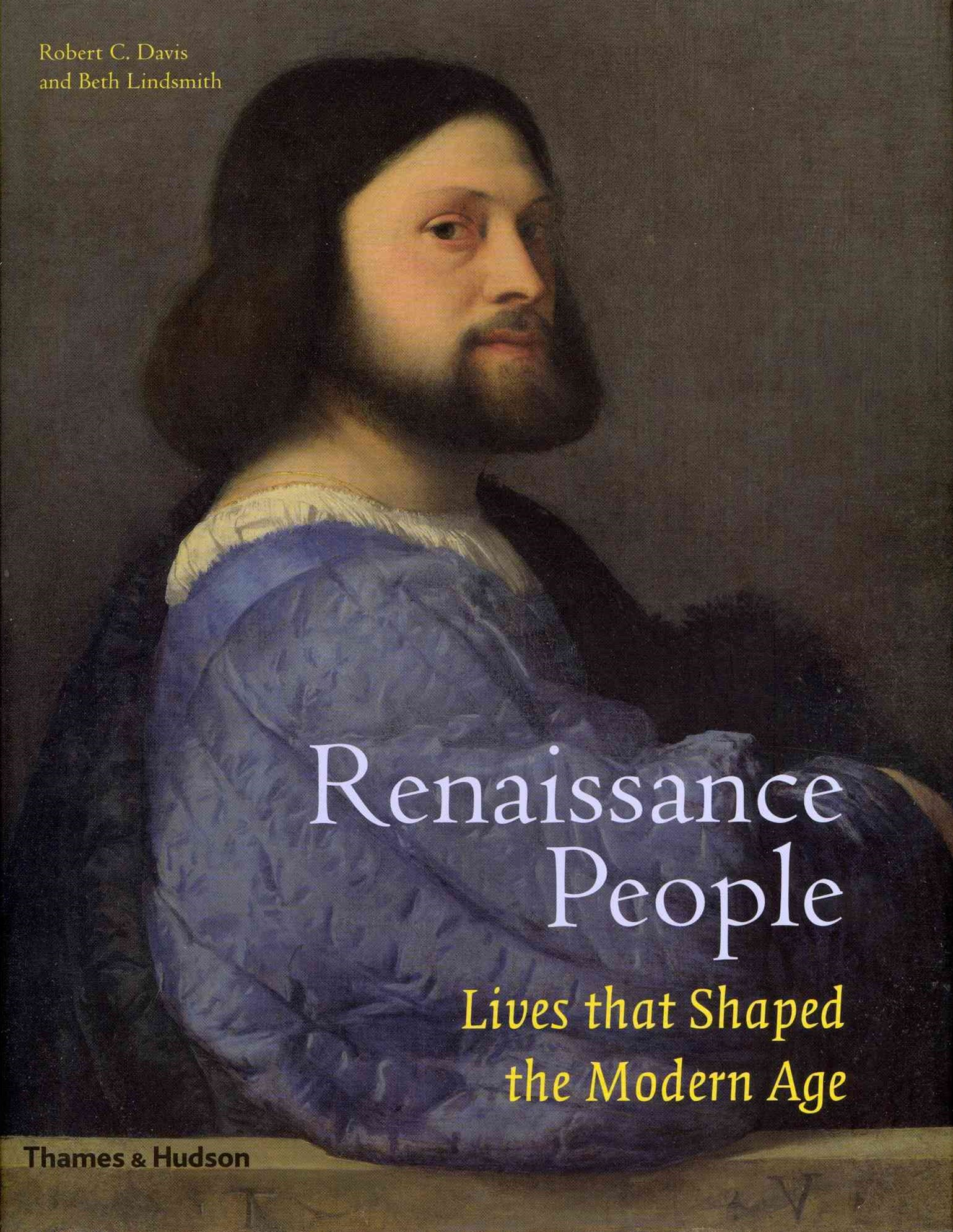 Renaissance People: Lives that Shaped the Modern Age