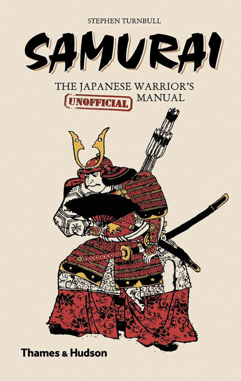 Samurai: The Japanese Warrior's (Unofficial) Manual