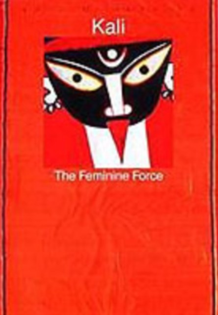 Kali: The Feminine Force