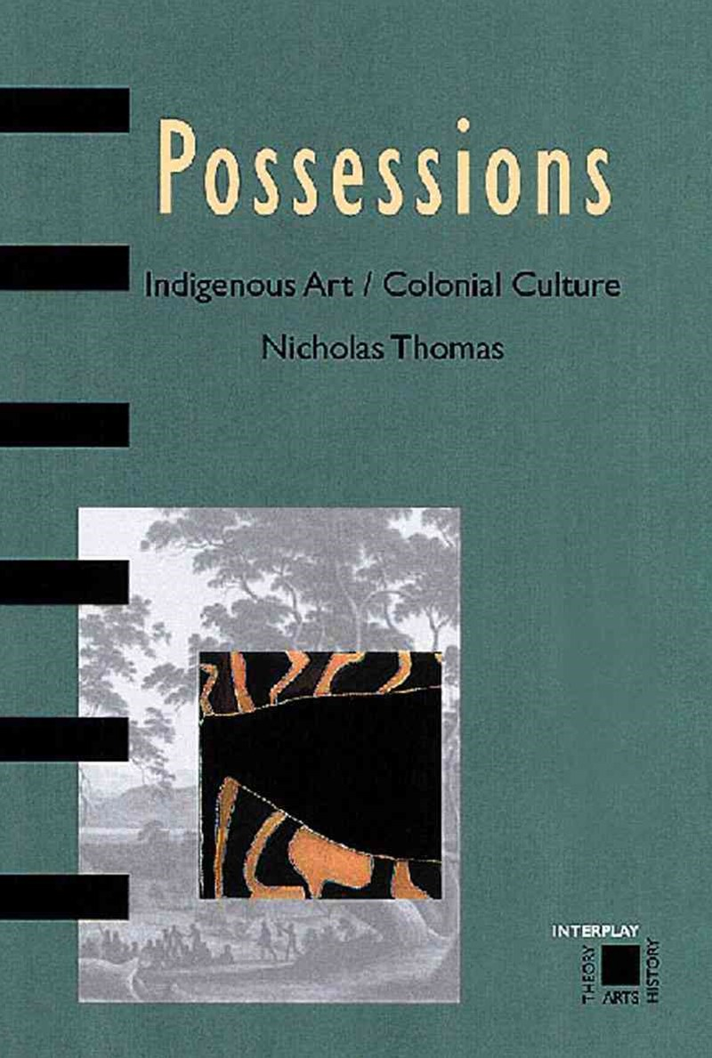 Possessions: Indigenous Art/Colonial