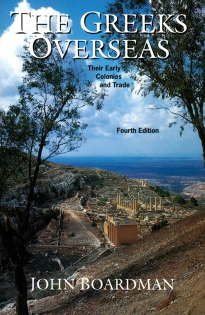 Greeks Overseas: Their Early Colonies and Trade (Rev.Ed.)