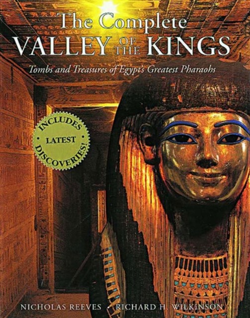 Complete Valley of the Kings: Tombs and Treasures