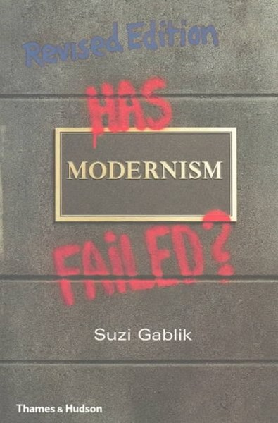 Has Modernism Failed?  Revised and Ex