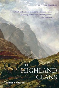 The Highland Clans by Alistair Moffat (9780500290842) - PaperBack - History European