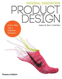 Material Innovation: Product Design by Andrew H. Dent, Leslie Sherr, Michele Caniato, Allan Chochinov (9780500291290) - PaperBack - Art & Architecture General Art