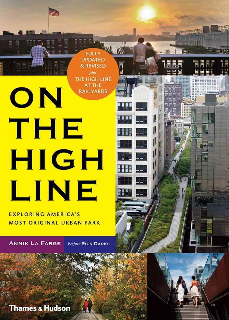 On the High Line:Exploring New York's Most Original Urban Park
