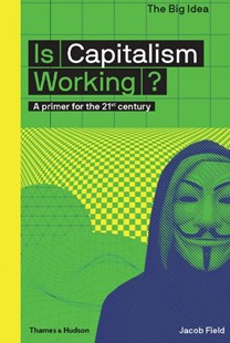 Is Capitalism Working? by Jacob Field, Matthew Taylor (9780500293676) - PaperBack - History
