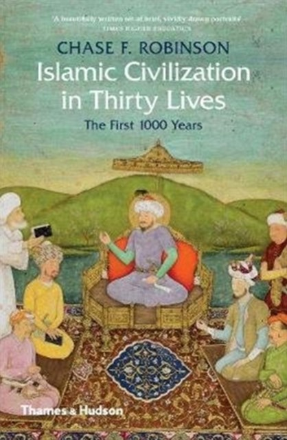 Islamic Civilisation in 30 Lives