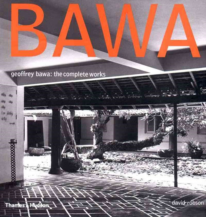 Bawa, Geoffrey: the Complete Works