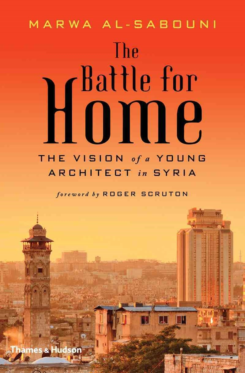 The Battle for Home: Memoir of a Syrian Architect