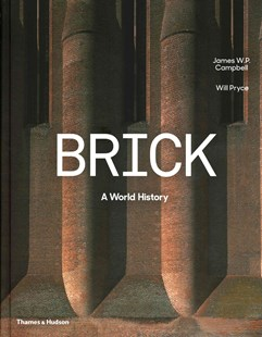 Brick by Dr James W P Campbell, Will Pryce (9780500343197) - HardCover - Art & Architecture Architecture