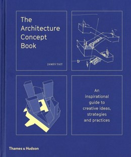 The Architecture Concept Book by James Tait (9780500343364) - HardCover - Art & Architecture Architecture