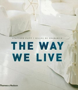 The Way We Live by Stafford Cliff, Gilles de Chabaneix, Gilles de Chabaneix (9780500511374) - HardCover - Art & Architecture Architecture