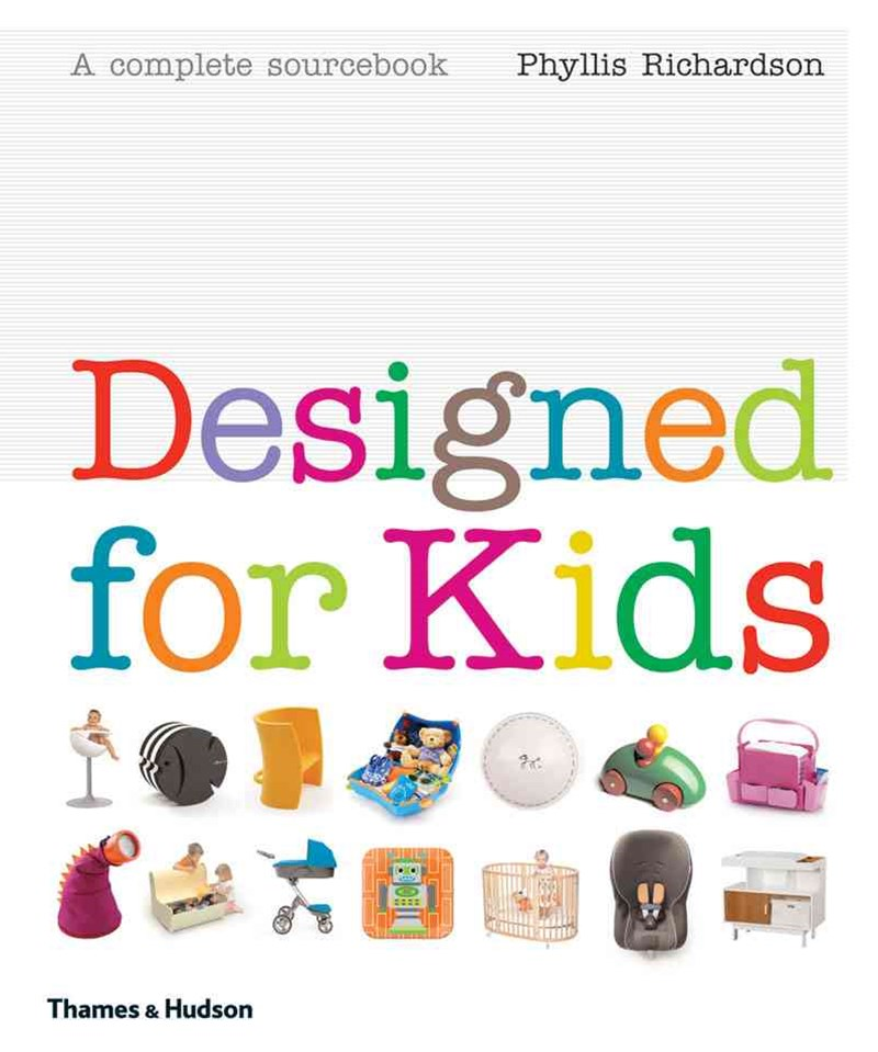 Designed for Kids: A Complete Sourcebook of Stylish Products