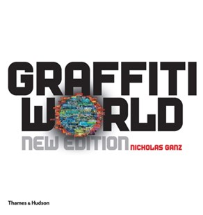Graffiti World by Nicholas Ganz, Tristan Manco (9780500514696) - HardCover - Art & Architecture Art Technique
