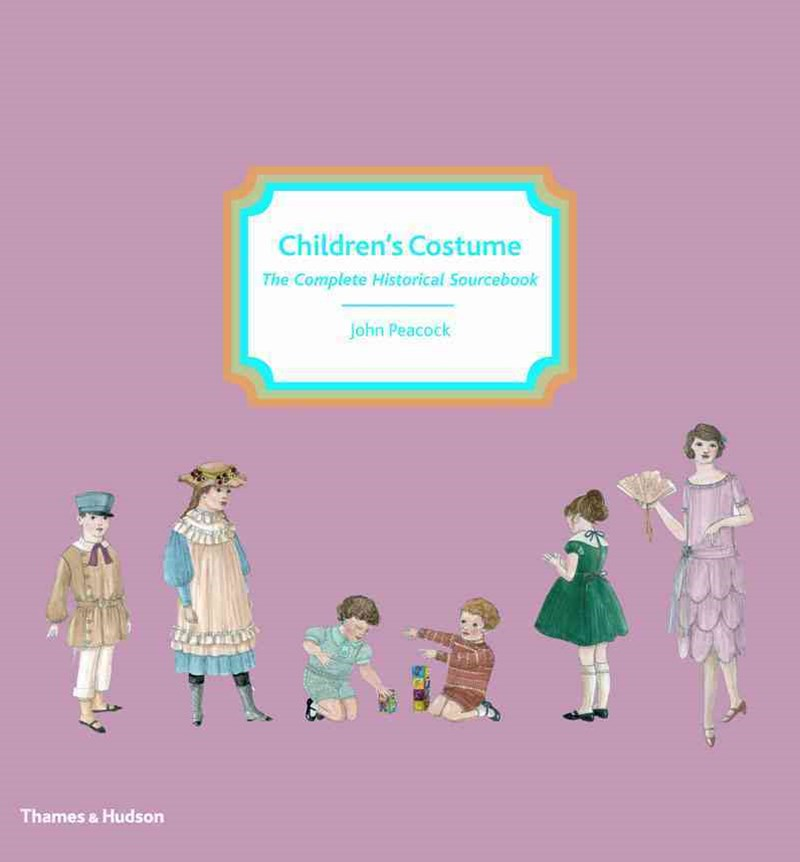 Chronicle of Children's Costume: A Complete Sourcebook