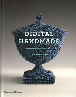 Digital Handmade by Lucy Johnston (9780500517857) - HardCover - Art & Architecture Art Technique