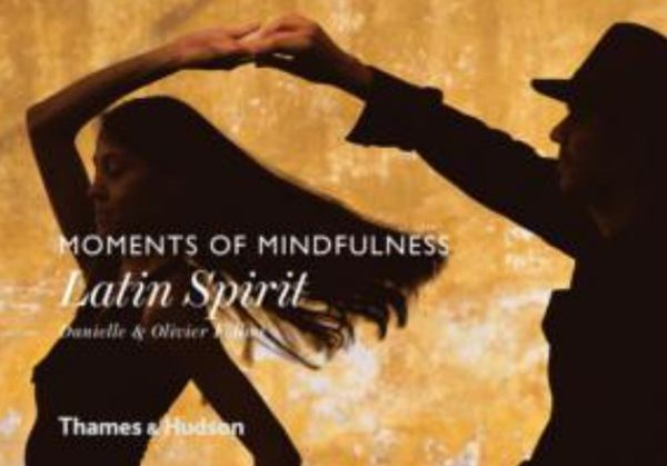 Moments of Mindfulness: Latin Spirit